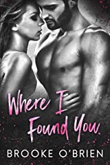 Where I Found You: A Small Town Romantic Suspense (Heart's Compass Book 1) Kindle Edition