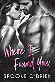 Where I Found You: A Small Town Romantic Suspense (Heart's Compass Book 1)