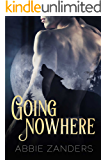 Going Nowhere: A BAMF Team Novel