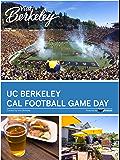 UC Berkeley Cal Football Game Day (Visit Berkeley)