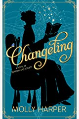 Changeling (Sorcery and Society Book 1) Kindle Edition