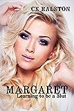 Margaret: Learning to be a Slut