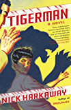 Tigerman: A novel (Vintage Contemporaries)