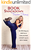 Book Smackdown: the ONE Thing you Must Do to Write Your Book + 10 EASY ways to GET IT DONE!
