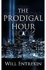 The Prodigal Hour: A Time Travel Novel Kindle Edition