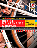 The Bicycling Guide to Complete Bicycle Maintenance & Repair: For Road & Mountain Bikes (Bicycling Guide to Complete Bicycle Maintenance & Repair for Road & Mountain Bikes)