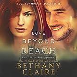 Love Beyond Reach: Morna's Legacy Series, Book 8