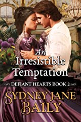 An Irresistible Temptation (Defiant Hearts Book 2) Kindle Edition
