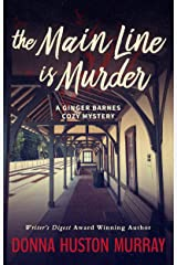 The Main Line Is Murder: An Amateur Sleuth Whodunit (A Ginger Barnes Cozy Mystery Book 1) Kindle Edition