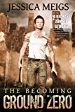 The Becoming: Ground Zero (The Becoming Book 2) (The Becoming Series) (English Edition)