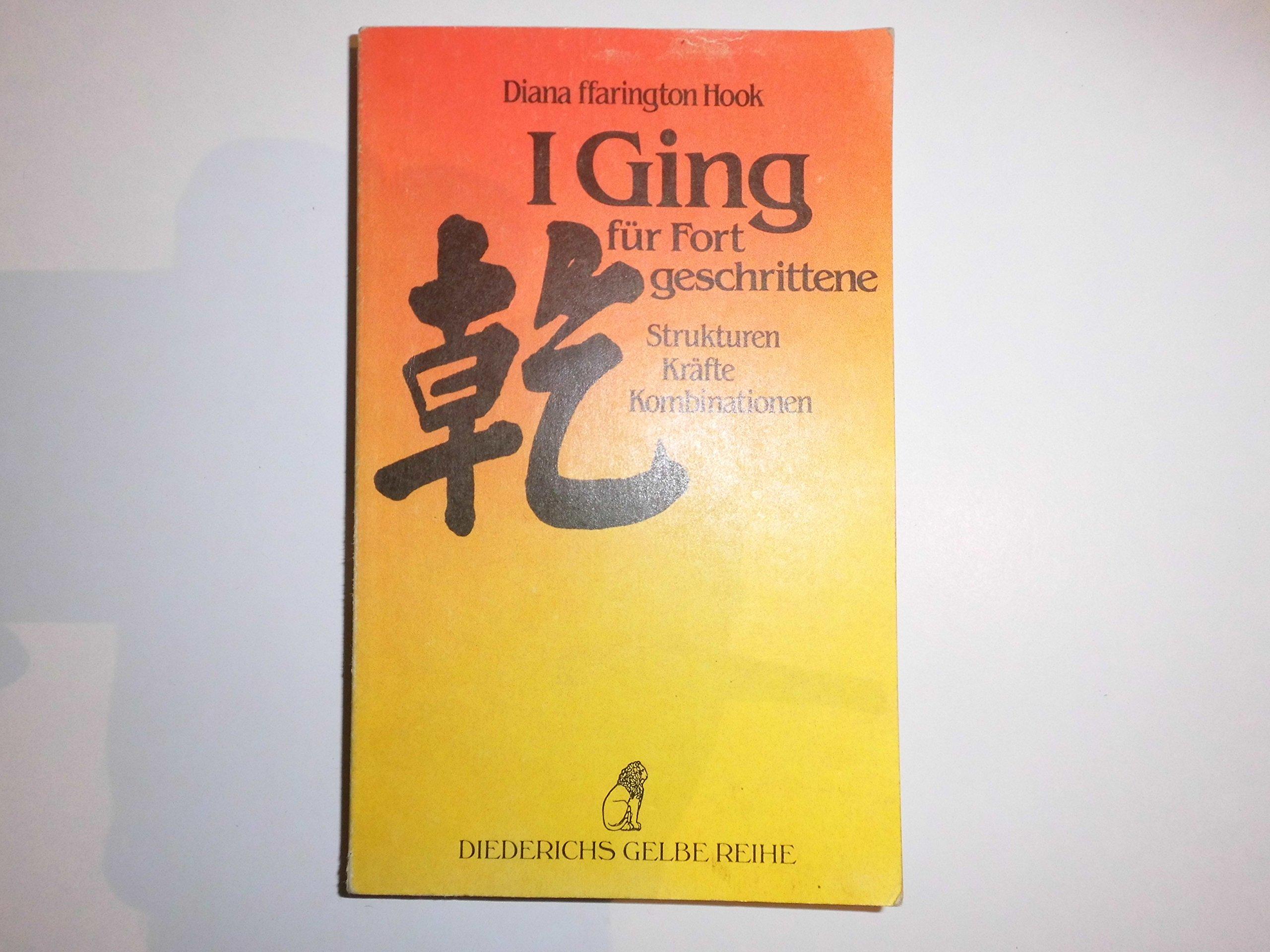 I Ging für Fortgeschrittene Taschenbuch – 1990 Diana Ffarington Hook Diederichs 3424007439 MAK_GD_9783424007435