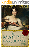 The Magpie Masquerade (Part 2)