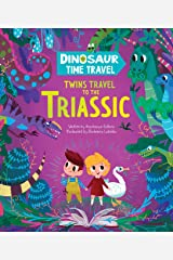 Twins Travel to the Triassic (Dinosaur Time Travel) Kindle Edition