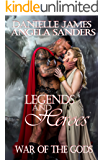 Legends and Heroes: War of the Gods (Curse of the Gods Book 3)