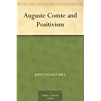 Auguste Comte and Positivism (English Edition)