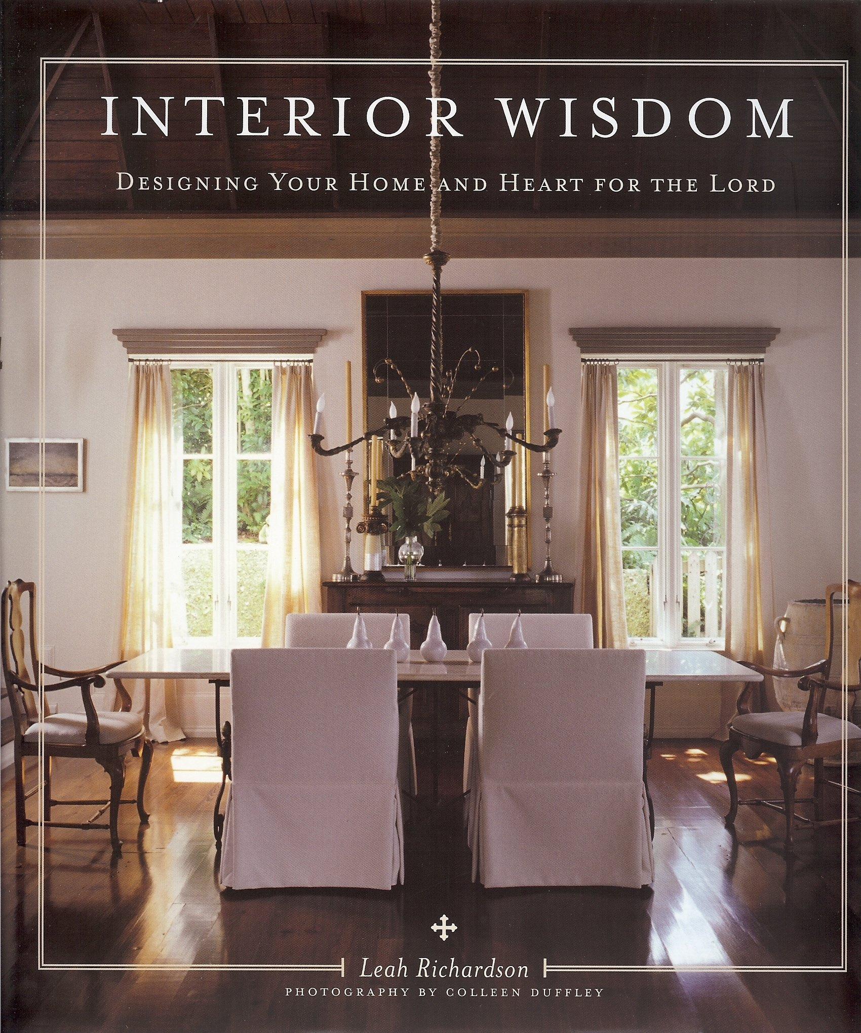 Read Online Interior Wisdom: Designing Your Heart and Home for the Lord pdf