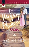 To Marry a Prince (The Royal Weddings)