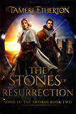 The Stones of Resurrection (Song of the Swords Book 2)