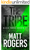 The Tribe: A Black Force Thriller (Black Force Shorts Book 3)