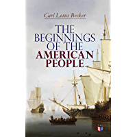 The Beginnings of the American People (English Edition)