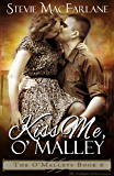 Kiss Me, O'Malley (The O'Malleys Book 6)