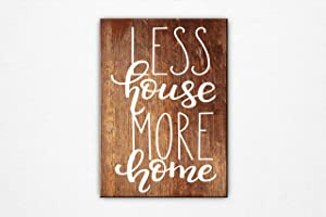Flowershave357 Less House More Home Sign New House Present Gift for Couple Housewarming Present New Homeowner Gift Wedding Gift Wood Sign