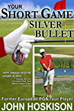 Your Short Game Silver Bullet – Golf Swing Drills for Club Head Control