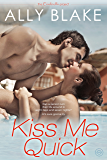 Kiss Me Quick (The Cinderella Project Book 1)