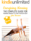 Energizing Morning: The Сomplete Guide for Morning Workout to Start Your Day Right