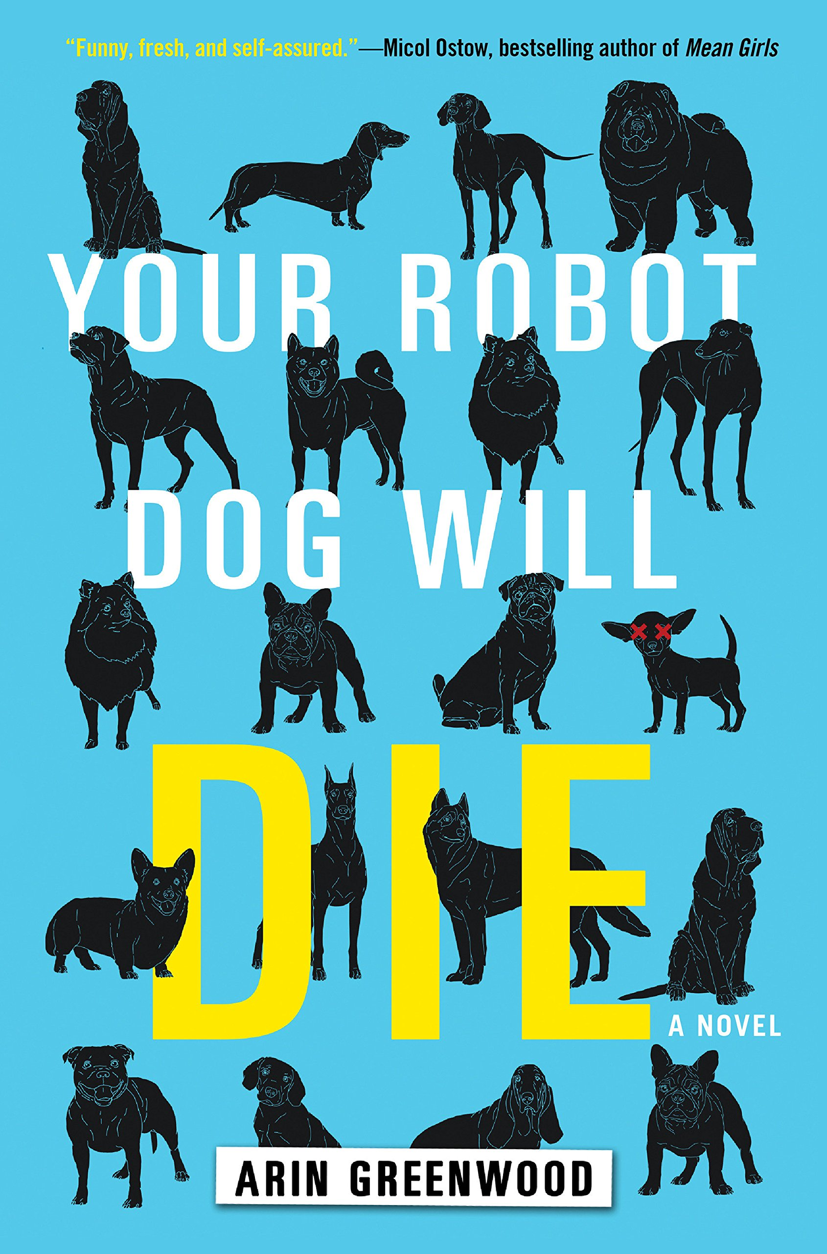 58e7071e Amazon.com: Your Robot Dog Will Die (9781616958398): Arin Greenwood ...