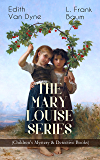THE MARY LOUISE SERIES (Children's Mystery & Detective Books): The Adventures of a Girl Detective on a Quest to Solve a Mystery