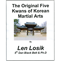 The Original Five Kwans of Korean Martial Arts: The Founders, Styles and their Evolution (English Edition)