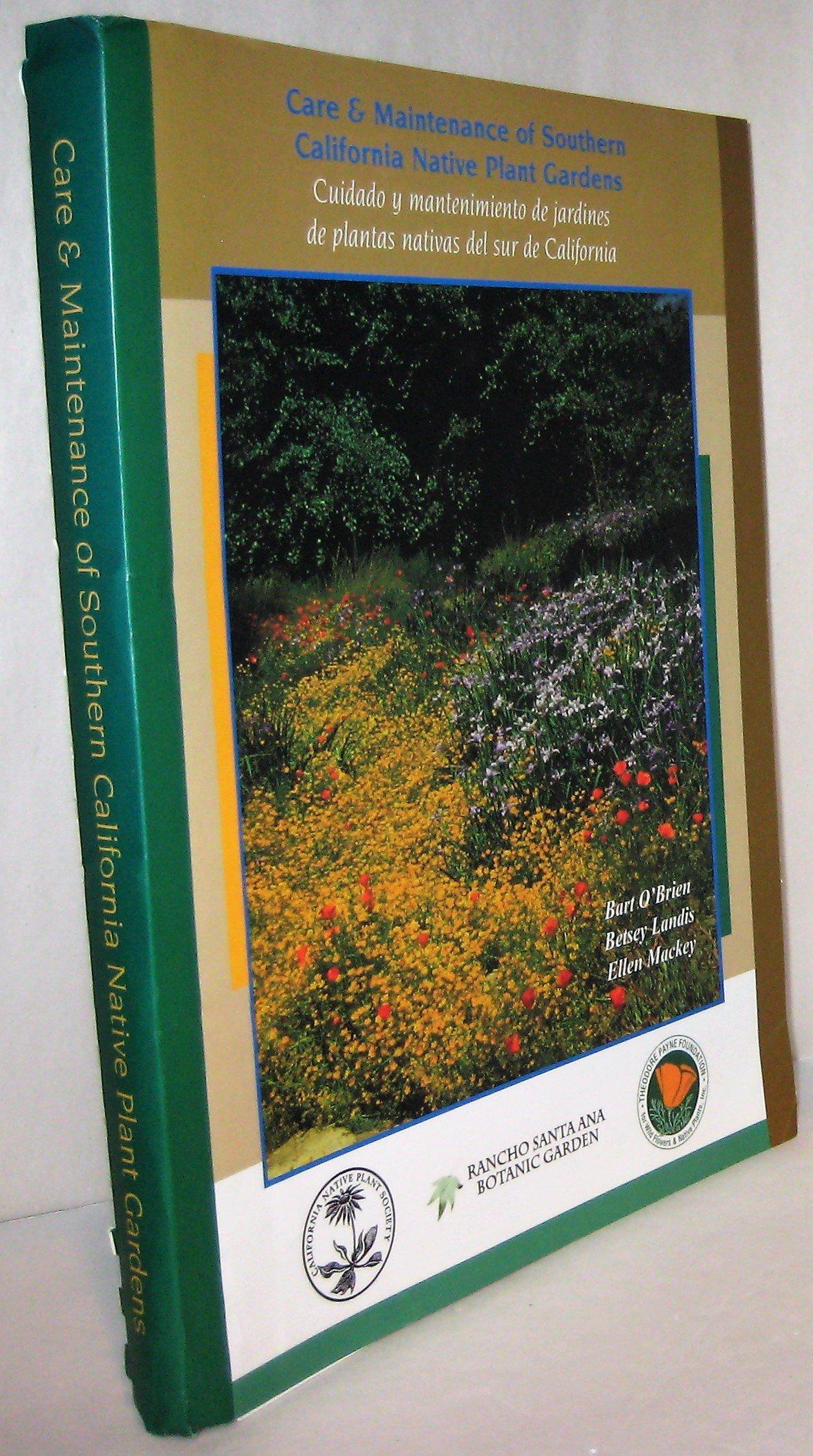 Care & Maintenance of Southern California Native Plant Gardens (Cuidado y Mantenimiento de Jardines de Plantas Nativas del Sur de California) ebook