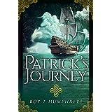 Patrick's Journey: 18th Century Irish Convict finds life and love (The Rourke Saga Book 1)