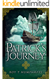 Patrick's Journey: 18th Century Irish Convict finds life and love (The Rourke Saga Book 1)