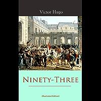 Ninety-Three (Illustrated Edition) (English Edition)