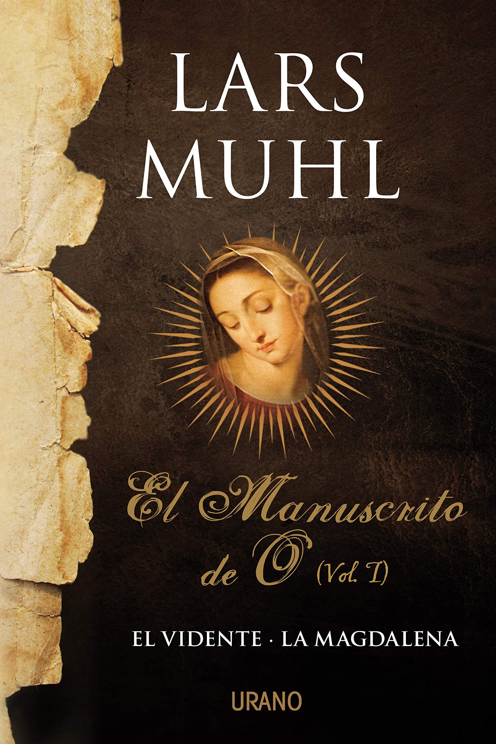 El manuscrito de O: El vidente- La magdalena Crecimiento personal:  Amazon.es: Lars Muhl, Rosa Arruti Illarramendi, Victoria E. Horrillo  Ledesma: Libros