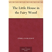 The Little House in the Fairy Wood (免费公版书) (English Edition)