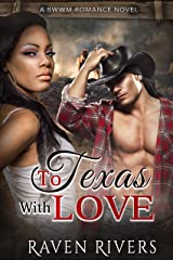 To Texas With Love: A BWWM Cowboy Romance Kindle Edition