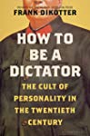 How to Be a Dictator: The Cult of Personality in the Twentieth Century (English Edition)