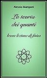 La teoria dei quanti, breve lezione di fisica
