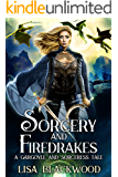 Sorcery and Firedrakes (A Gargoyle and Sorceress Tale Book 7)