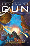 Revenant Gun (Machineries of Empire Book 3) (English Edition)
