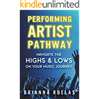 Performing Artist Pathway: Navigate The Highs & Lows On Your Music Journey