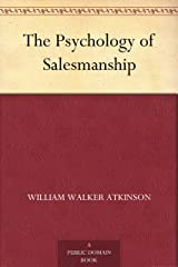 The Psychology of Salesmanship Kindle Edition