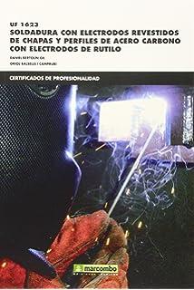 *UF1623: Soldadura con electrodos revestidos de chapas y perfiles de acero carbónico con electrodos