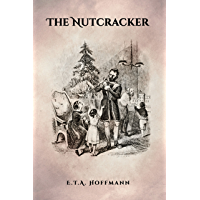 The Nutcracker: The Original 1853 Edition with Illustrations (English Edition)