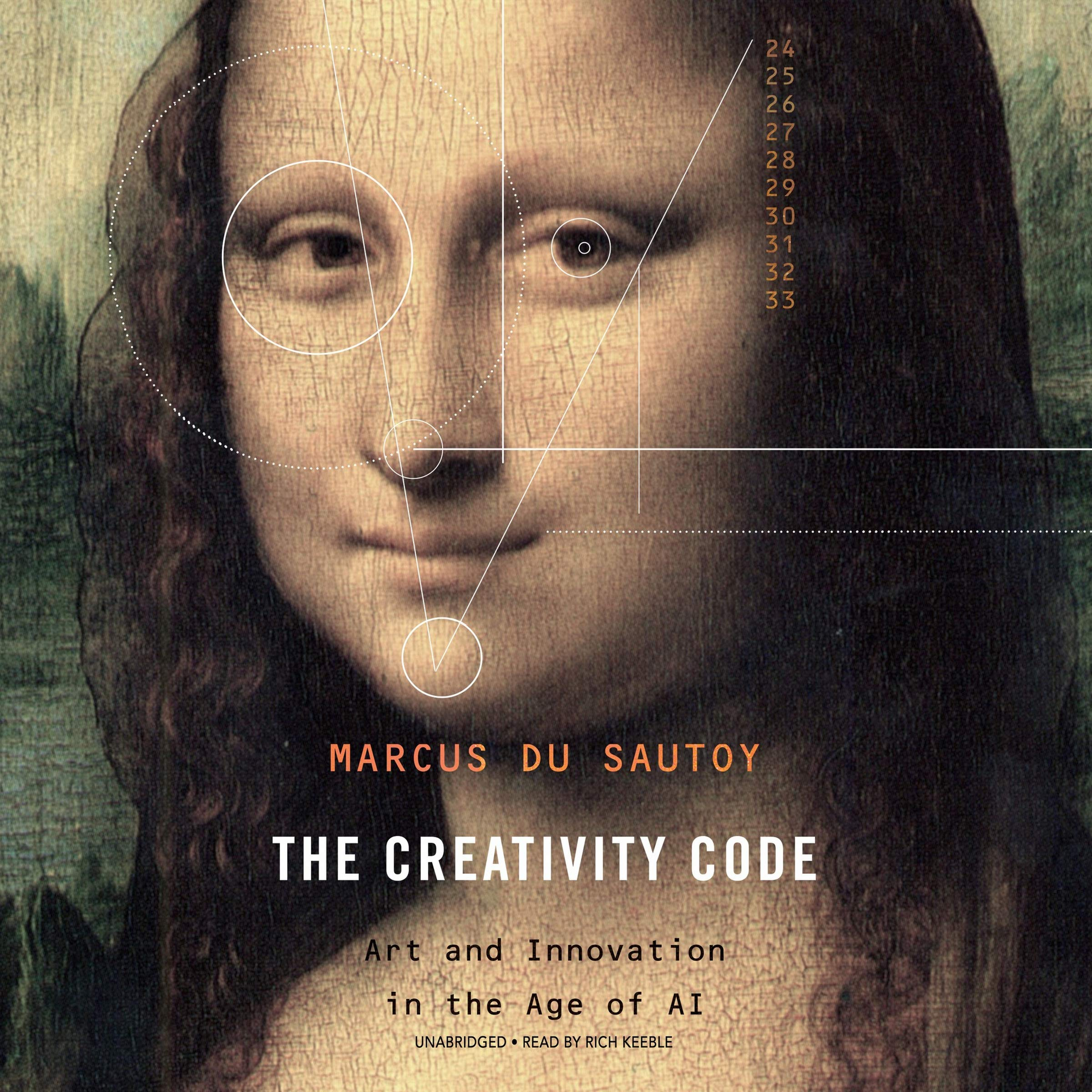 The Creativity Code Art And Innovation In The Age Of Ai Marcus Du Sautoy 9781982634186 Amazon Com Books
