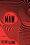The Maw: A Novel