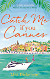 Catch Me if You Cannes: A funny, entertaining and lovely story that will be perfect summer holiday reading